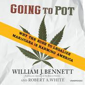 Going to Pot by  Dr. William J. Bennett audiobook