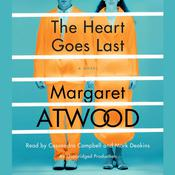 The Heart Goes Last by  Margaret Atwood audiobook