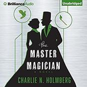 The Master Magician by  Charlie N. Holmberg audiobook