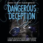 Dangerous Deception by Kami Garcia, Margaret Stohl