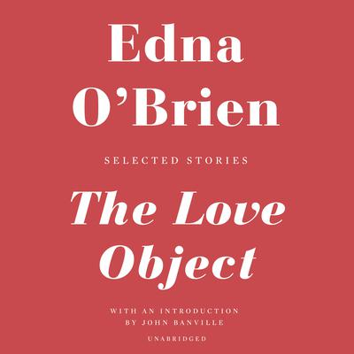 The Love Object by Edna O'Brien audiobook