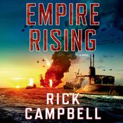 Empire Rising by  Rick Campbell audiobook