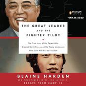 The Great Leader and the Fighter Pilot by  Blaine Harden audiobook