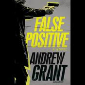 False Positive by  Andrew Grant audiobook