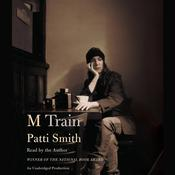 M Train by  Patti Smith audiobook