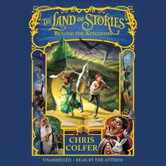 The Land of Stories: Beyond the Kingdoms by Chris Colfer audiobook