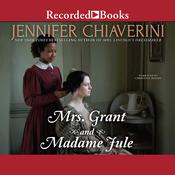 Mrs. Grant and Madame Jule by  Jennifer Chiaverini audiobook