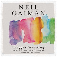 Trigger Warning by Neil Gaiman audiobook