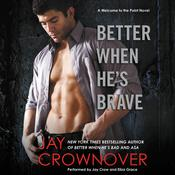 Better When He's Brave by  Jay Crownover audiobook