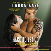 Hard to Let Go by  Laura Kaye audiobook