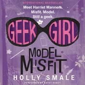 Geek Girl: Model Misfit by  Holly Smale audiobook