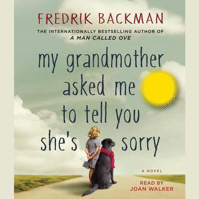 My Grandmother Asked Me to Tell You She's Sorry by Fredrik Backman audiobook
