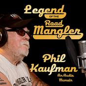 Legend of the Road Mangler by  Phil Kaufman audiobook