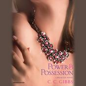 Power and Possession by  C. C. Gibbs audiobook