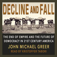 Decline and Fall by John Michael Greer audiobook