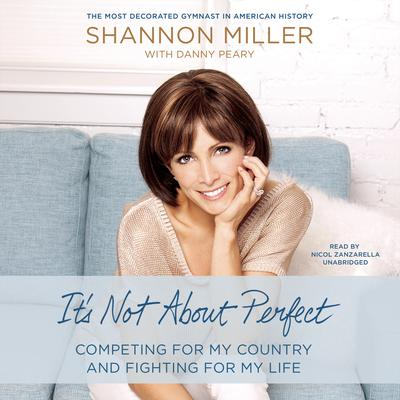 It's Not about Perfect by Shannon Miller audiobook