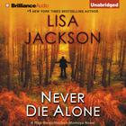 Never Die Alone by Lisa Jackson