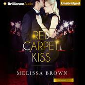 Red Carpet Kiss by  Melissa Brown audiobook