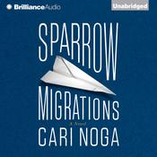 Sparrow Migrations by  Cari Noga audiobook
