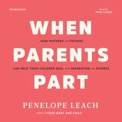 When Parents Part by  Penelope Leach audiobook