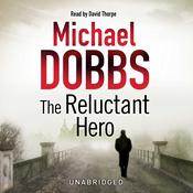 The Reluctant Hero by  Michael Dobbs audiobook