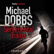A Sentimental Traitor by  Michael Dobbs audiobook