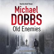 Old Enemies by  Michael Dobbs audiobook