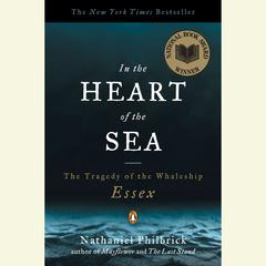 In the Heart of the Sea by Nathaniel Philbrick audiobook