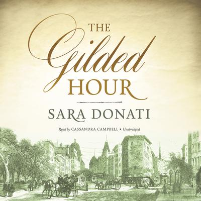 The Gilded Hour by Sara Donati audiobook
