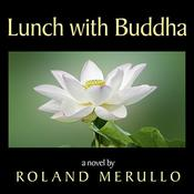 Lunch with Buddha by  Roland Merullo audiobook