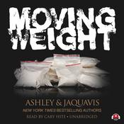 Moving Weight by  Ashley & JaQuavis audiobook