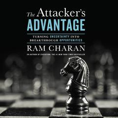 The Attacker's Advantage by Ram Charan audiobook