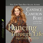 Dancing Through Life by  Candace Cameron Bure audiobook