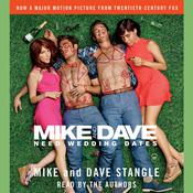 Mike and Dave Need Wedding Dates by  Dave Stangle audiobook