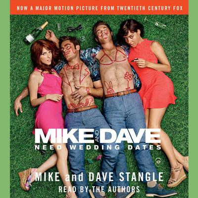 Mike and Dave Need Wedding Dates by Mike Stangle audiobook