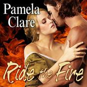 Ride the Fire by  Pamela Clare audiobook