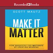 Make It Matter by  Scott Mautz audiobook