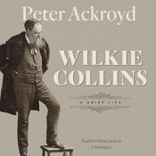 Wilkie Collins by  Peter Ackroyd audiobook