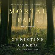 Mortal Fall by  Christine Carbo audiobook