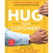 Hug Your Customers by  Jack Mitchell audiobook
