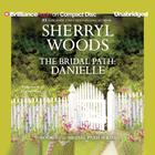 The Bridal Path: Danielle by Sherryl Woods