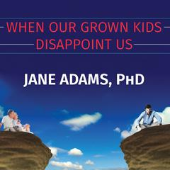 When Our Grown Kids Disappoint Us by Jane Adams audiobook