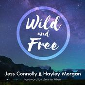 Wild and Free by  Jess Connolly audiobook