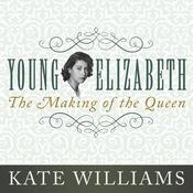 Young Elizabeth by  Kate Williams audiobook