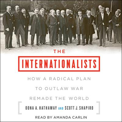 The Internationalists by Oona A. Hathaway audiobook
