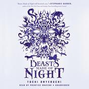 Beasts Made of Night by  Tochi Onyebuchi audiobook