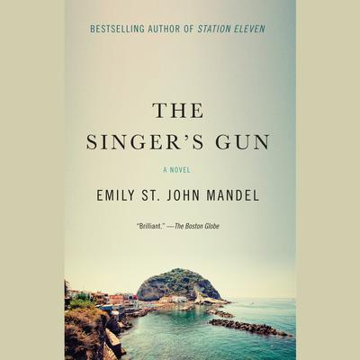 The Singer's Gun by Emily St. John Mandel audiobook