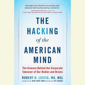 The Hacking of the American Mind by  Robert H. Lustig MD audiobook