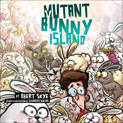 Mutant Bunny Island by Obert Skye audiobook