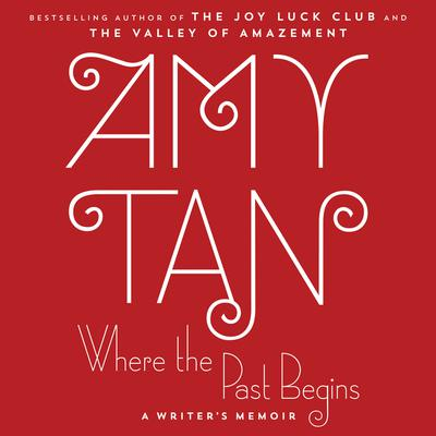 Where the Past Begins by Amy Tan audiobook